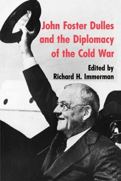 John Foster Dulles and the Diplomacy of the Cold War - Immerman, Richard H. (ed.)