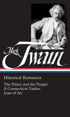 Mark Twain: Historical Romances (Loa #71): The ...