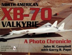 North American Xb-70 Valkyrie: a Photo Chronicle - M. Campbell, John; Pape, Garry R.