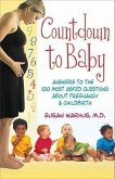 Countdown to Baby: Answers to the 100 Most Asked Questions about Pregnancy & Child Birth