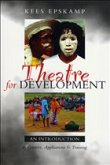 Theatre for Development: An Introduction to Context, Applications and Training