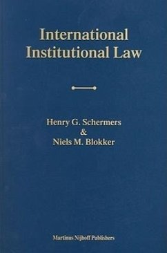 International Institutional Law: Unity Within Diversity Fourth Edition - Schermers, Henry G. Schermers, H. G. Blokker, N. M.