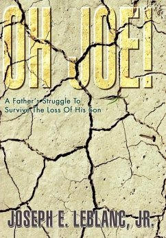 Oh Joe!: A Father's Struggle to Survive the Loss of His Son