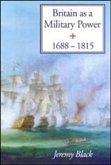 Britain As A Military Power, 1688-1815