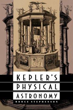 Kepler's Physical Astronomy - Stephenson, Bruce