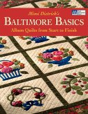 Baltimore Basics: Album Quilts from Start to Finish