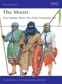The Moors: The Islamic West 7th-15th Centuries Ad