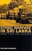 Ethnic Warfare in Sri Lanka and the Un Crisis