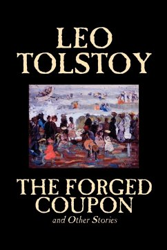 The Forged Coupon and Other Stories by Leo Tolstoy, Fiction, Short Stories