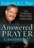 Answered Prayer Guaranteed!: The Power of Praying with Faith