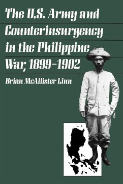 The U.S. Army and Counterinsurgency in the Philippine War, 1899-1902