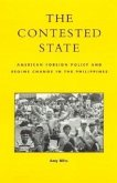 The Contested State: American Foreign Policy and Regime Change in the Philippines