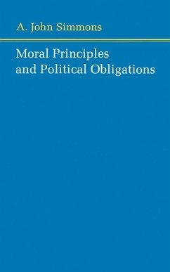 Moral Principles and Political Obligations - Simmons, A. John