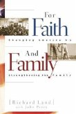 For Faith & Family: Changing America by Strengthening the Family
