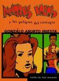 Amores Locos Y Los Peligros del Contagio = Crazy Loves and the Danger of Infection