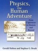 Physics, the Human Adventure: From Copernicus to Einstein and Beyond