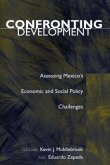 Confronting Development: Assessing Mexico's Economic and Social Policy Challenges