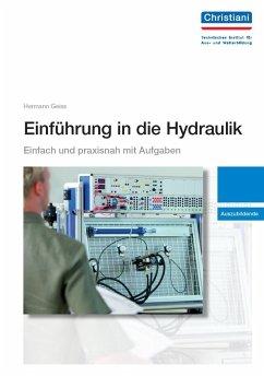 Einführung in die Hydraulik. Auszubildende - Geiss, Herrmann