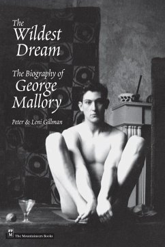 The Wildest Dream: The Biography of George Mallory - Gillman, Peter; Gillman, Leni
