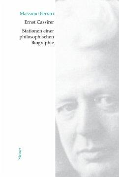 Ernst Cassirer. Stationen einer philosophischen Biographie - Ferrari, Massimo