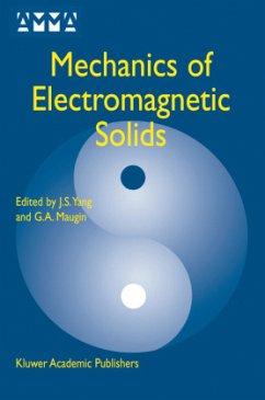 Mechanics of Electromagnetic Solids - Yang, J.S. / Maugin, G.A. (Hgg.)