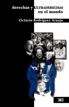 Derechas y ultraderechas en el mundo - Rodríguez Araujo, Octavio