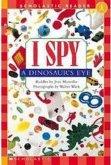 I Spy a Dinosaur's Eye (Scholastic Reader, Level 1)