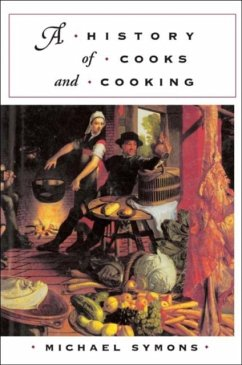 A History of Cooks and Cooking - Symons, Michael
