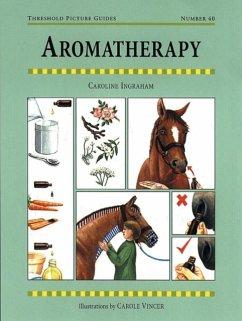 Aromatherapy for Horses - Ingraham, Caroline