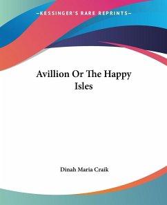 Avillion Or The Happy Isles