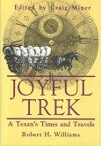 Joyful Trek: A Texan's Times and Travels