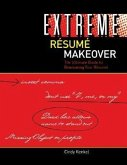 Extreme Resume Makeover: The Ultimate Guide to Renovating Your Resume
