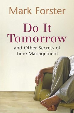Do it Tomorrow and Other Secrets of Time Manage...