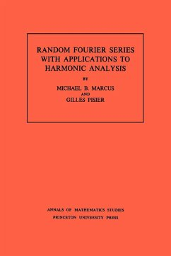 Random Fourier Series with Applications to Harmonic Analysis. (AM-101), Volume 101 - Marcus, Michael B. Pisier, Gilles