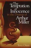 The Temptation of Innocence in the Dramas of Arthur Miller