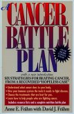 A Cancer Battle Plan: Six Strategies for Beating Cancer, from a Recovered Hopeless Case