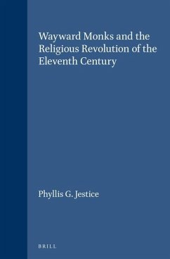 Wayward Monks and the Religious Revolution of the Eleventh Century - Jestice, Phyllis G.