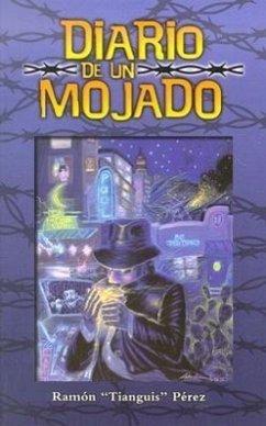Diario de un Mojado - Perez, Ramon