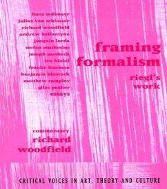 Framing Formalism: Riegl's Work - Woodfield, Richard