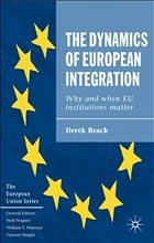 The Dynamics of European Integration - Beach, Derek
