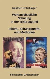 Weltanschauliche Schulung in der Hitler-Jugend - Oelschläger, Günther