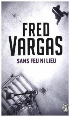 Sans feu ni lieu - Vargas, Fred