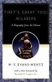 Tibet's Great Yog=i Milarepa: A Biography from the Tibetan Being the Jetsun-Kabbum or Biographical History of Jetsun-Milarepa, According to the Late