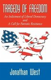 Tragedy of Freedom: An Indictment of Liberal Democracy and a Call for Patriotic Resistance