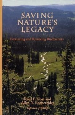 Saving Nature's Legacy: Protecting and Restoring Biodiversity - Noss, Reed F.