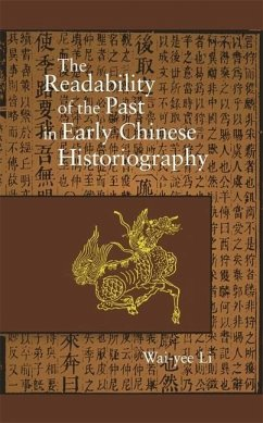 The Readability of the Past in Early Chinese Historiography - Li, Wai-yee