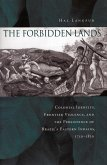The Forbidden Lands: Colonial Identity, Frontier Violence, and the Persistence of Brazilas Eastern Indians, 1750-1830