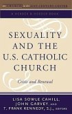Sexuality and the U.S. Catholic Church: Crisis and Renewal