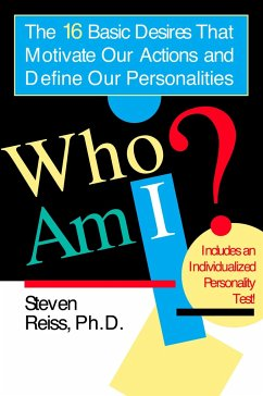 Who Am I?: 16 Basic Desires That Motivate Our A...