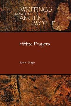 Hittite Prayers - Singer, Itamar